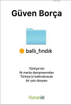 Ballı Fındık; Türkiye'nin ilk marka danışmanından Türkiye'yi Kalkındıracak Bir Yazı Dosyası