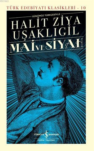 Mai ve Siyah Günümüz Türkçesiyle (Şömizli); Türk Edebiyatı Klasikleri - 10