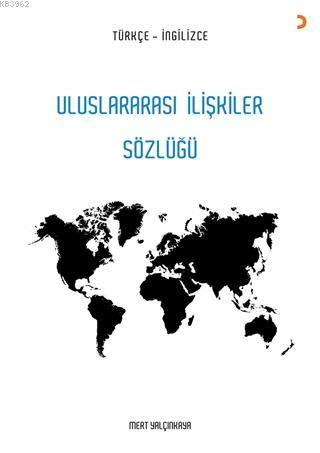 Uluslararası İlişkiler Sözlüğü Türkçe - İngilizce
