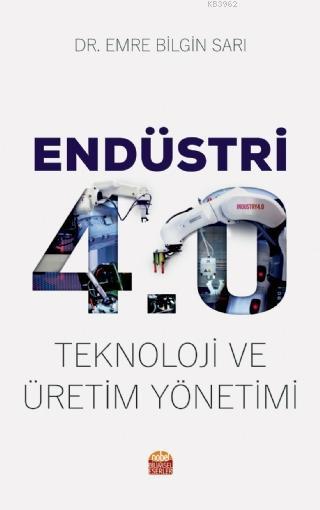 Endüstri 4.0 - Teknoloji ve Üretim Yönetimi