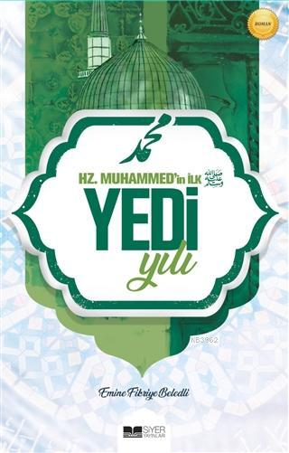 Hz. Muhammed'in İlk Yedi Yılı