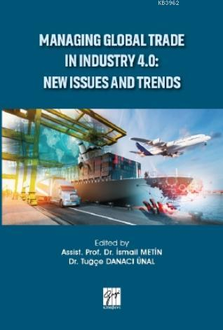 Managing Global Trade In Industry 4.0: New Issues And Trends