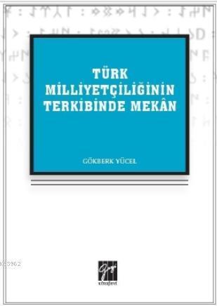 Türk Milliyetçiliğinin Terkibinde Mekân