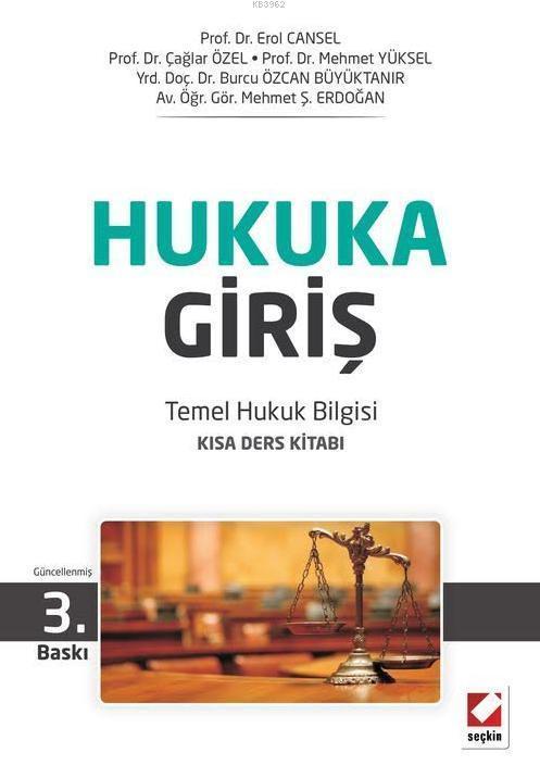 Hukuka Giriş; Temel Hukuk Bilgisi Kısa Ders Kitabı