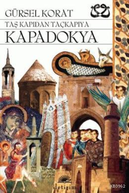 Taş Kapıdan Taçkapıya Kapadokya