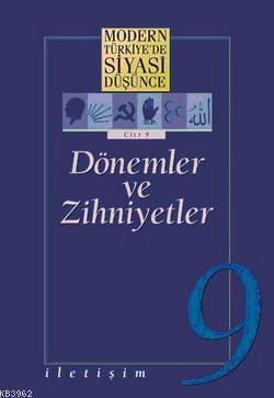 Dönemler ve Zihniyetler (Ciltli); Modern Türkiye'de Siyasi Düşünce 9