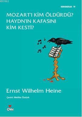 Mozart'ı Kim Öldürdü? Haydn'ın Kafasını Kim Kesti?