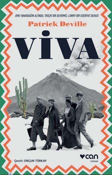 Viva; Aynı Yanardağın Altında Troçki Bir Devrimci, Lowry Bir Edebiyat Dehası