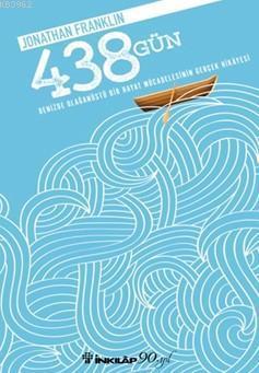 438 Gün; Denizde Olağanüstü Bir Hayat Mücadelesinin Gerçek Hikayesi