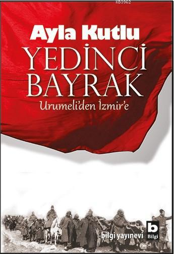 Yedinci Bayrak; Urumeli'den İzmir'e