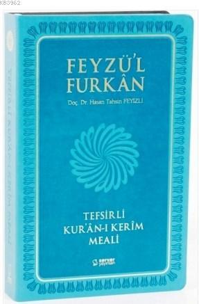 Feyzü'l Furkan Tefsirli Kur'an-ı Kerim Meali; (Büyük Boy, Sadece Meal, Mıklepli, Turkuaz)