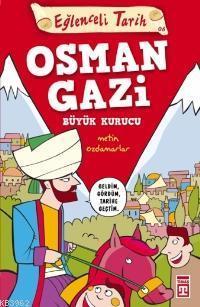 Büyük Kurucu Osman Gazi; Eğlenceli Tarih (10+ Yaş)