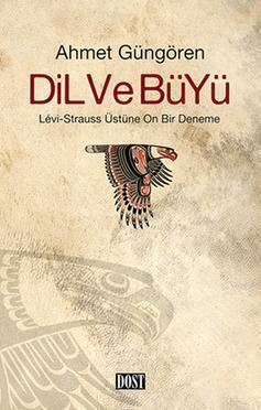 Dil ve Büyü; Lévi-Strauss Üstüne On Bir Deneme