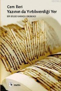 Yazının da Yırtılıverdiği Yer; Bir Bilge Karasu Okuması