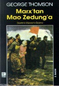 Marx'tan Mao Zedung'a; Devrimci Diyalektik Üzerine