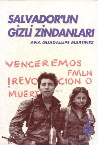 Salvador'un Gizli Zindanları; Bir Kadın Savaşçının Tanıklığı