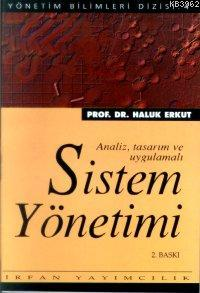 Sistem Yönetimi; Analiz, Tasarım ve Uygulamalı