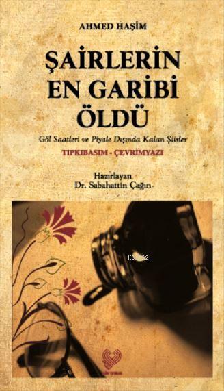 Şairlerin En Garibi Öldü; Osmanlı Türkçesi aslı ile birlikte, sözlükçeli