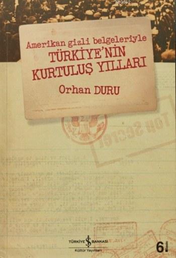Amerikan Gizli Belgeleriyle Türkiye'nin Kurtuluş Yılları