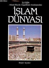 İslam Dünyası (Ciltli); Atlaslı Büyük Uygarlıklar Ansiklopedisi 1