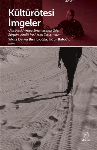Kültürötesi İmgeler Ulusötesi Avrupa Sinemasında Göç, Sürgün, Kimlik ve Aksan Tartışmaları