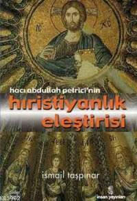 Hacı Abdullah Petrici'nin| Hristiyanlık Eleştirisi