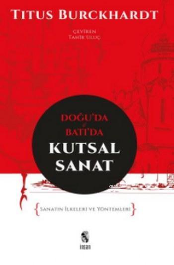 Doğu'da ve Batı'da Kutsal Sanat; Sanatın İlkeleri ve Yöntemleri