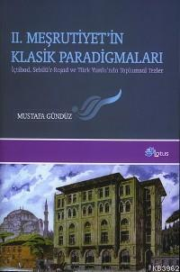 II. Meşrutiyet'in Klasik Paradigmaları; İçtihad, Sebilü'r-reşad ve Türk Yurdu'nda Toplumsal Tezler