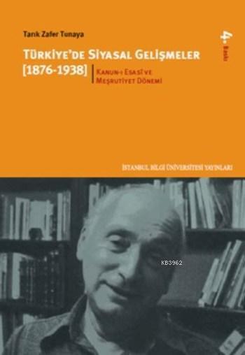 Türkiye'de Siyasal Gelişmeler (1876-1938) - 1; Kanun-ı Esasî ve Meşrutiyet Dönemi