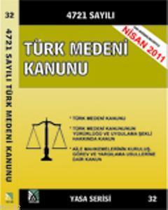 Türk Medeni Kanunu; (Yasa Serisi 32)