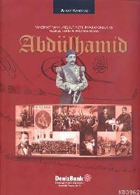 Abdülhamid; Tanzimat'tan II. Meşrutiyet'e İmparatorluk ve Nesnel Tarihin Prizmasından