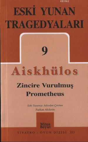 Eski Yunan Tragedyaları 9; Zincire Vurulmuş Prometheus