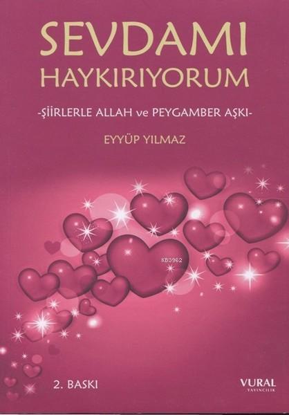 Sevdamı Haykırıyorum-Şiirlerle Allah ve Peygamber Aşkı