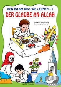 Den Islam Malend Lernen-1 Der Glaube An Allah