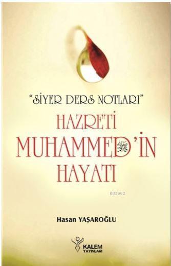 Hz. Muhammed'in (s.a.v) Hayatı; Siyer Ders Notları