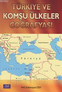 Türkiye ve Komşu Ülkeler Coğrafyası
