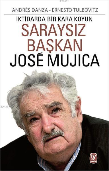 Saraysız Başkan Jose Mujica; İktidarda Bir Kara Koyun