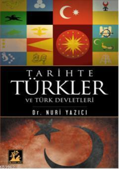Tarihte Türkler; ve Türk Devletleri