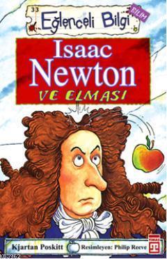 Isaac Newton ve Elması; Eğlenceli Bilim, +10 Yaş