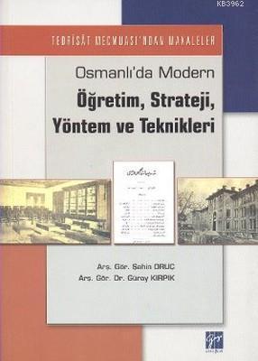 Osmanlı'da Modern Öğretim, Strateji, Yöntem ve Teknikleri; Tedrisat Mecmuası'ndan Makaleler