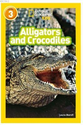 Alligators and Crocodiles (Readers 3); National Geographic Kids
