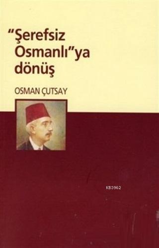 Şerefsiz Osmanlı'ya Dönüş