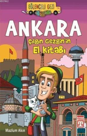 Ankara; Çılgın Gezgin'in El Kitabı