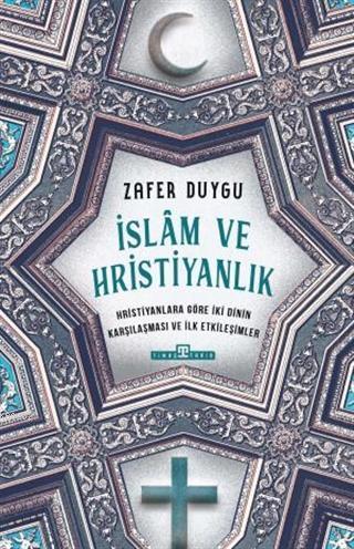 İslam ve Hristiyanlık; Hristiyanlara Göre İki Dinin Karşılaşması ve İlk Etkileşimler