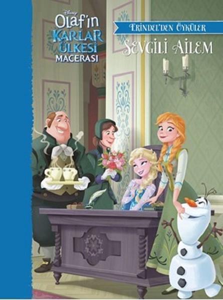 Disney Olaf'ın Karlar Ülkesi Macerası - Erindel'den Öyküler - Sevgili Ailem