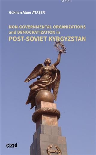 Non-Governmental Organizations and Democratization in Post-Soviet Kyrgystan