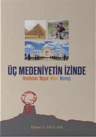 Üç Medeniyetin İzinde; Hindistan Nepal Mısır Norveç
