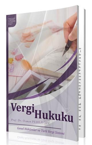 Vergi Hukuku; Genel Hükümler ve Türk Vergi Sistemi