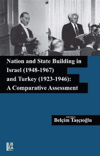 Nation and State Building in Israel (1948-1967) and Turkey (1923-1946): A Comparative Assessment