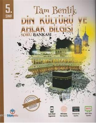 5. Sınıf Din Kültürü ve Ahlak Bilgisi Tam Benlik Soru Bankası